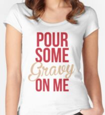 Pour Some Gravy On Me Women's Fitted Scoop T-Shirt