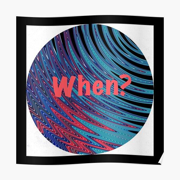 When? Swirling Globe Pattern Poster