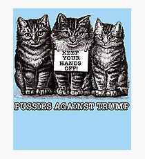 Pussies Against Trump Photographic Print