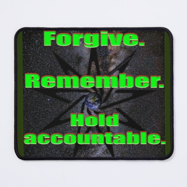 Forgive.  Remember.  Hold Accountable.  (green) Mouse Pad