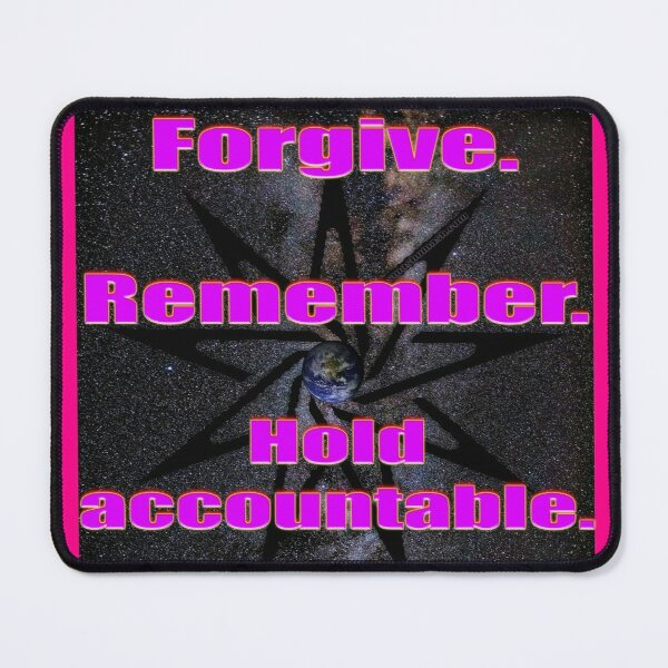 Forgive.  Remember.  Hold Accountable. (original) Mouse Pad