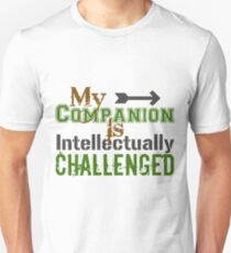 My Companion Is Intellectually Challenged T-Shirt