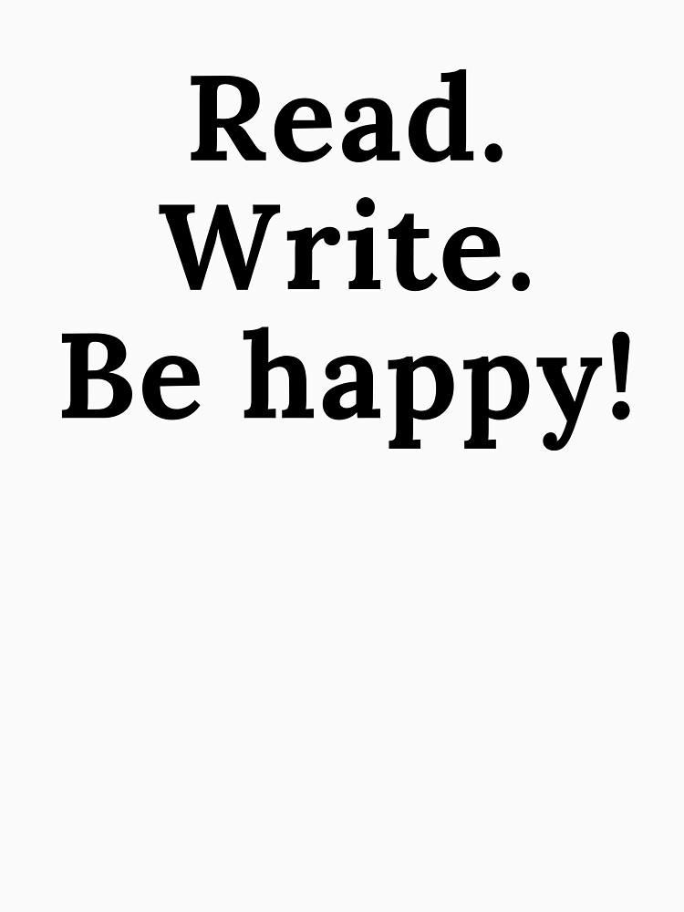 Read Write Be Happy by kgerstorff