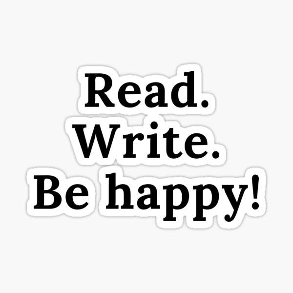 Read Write Be Happy Sticker
