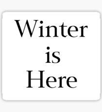 Winter is Here Sticker