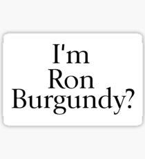 I'm Ron Burgundy? Sticker