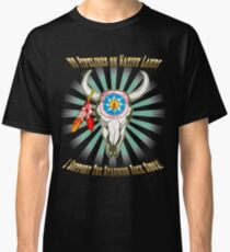 Buffalo Steal Ya Face Standing Rock Sioux Classic T-Shirt