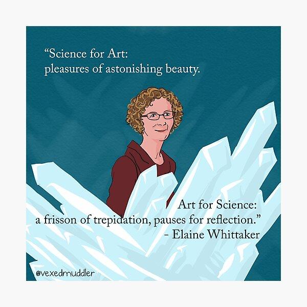 #SciComm100: Elaine Whittaker Photographic Print