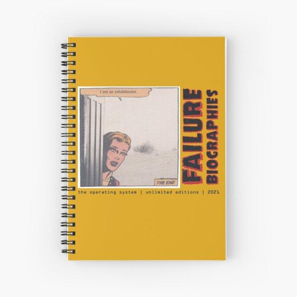 "FAILURE BIOGRAPHIES : ""I am an exhibitionist."" Spiral Notebook"