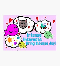 Intense Interests Bring Intense Joy! Photographic Print