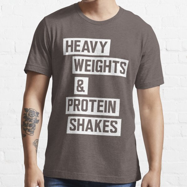Heavy weights and protein shakes Essential T-Shirt