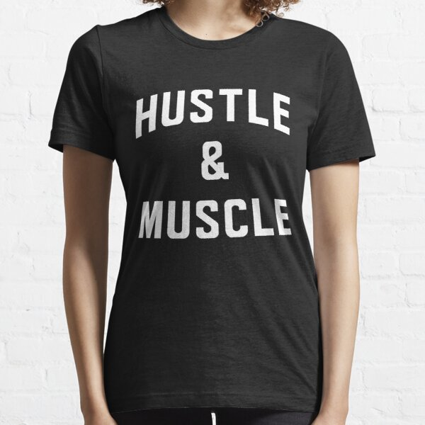 Hustle and Muscle Essential T-Shirt