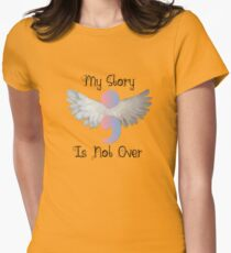 My story isn't over Womens Fitted T-Shirt