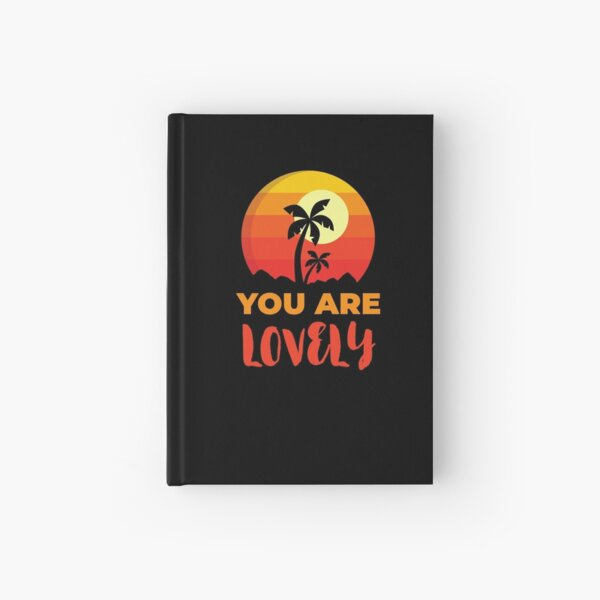 You Are Lovely Beach, Positive Affirmation Gift, Positive Message Inspirational Quotes, Inspiring Thoughts Self Love Hardcover Journal