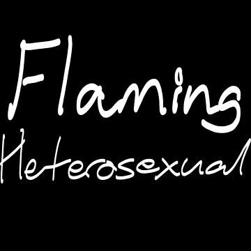 Flaming Heterosexual White Text by Radioactivetar