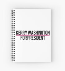 Kerry Washington for President Spiral Notebook