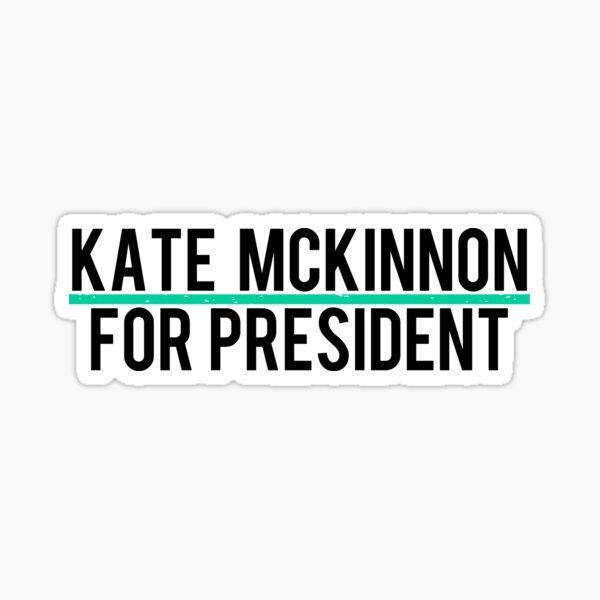 Kate McKinnon for President Sticker