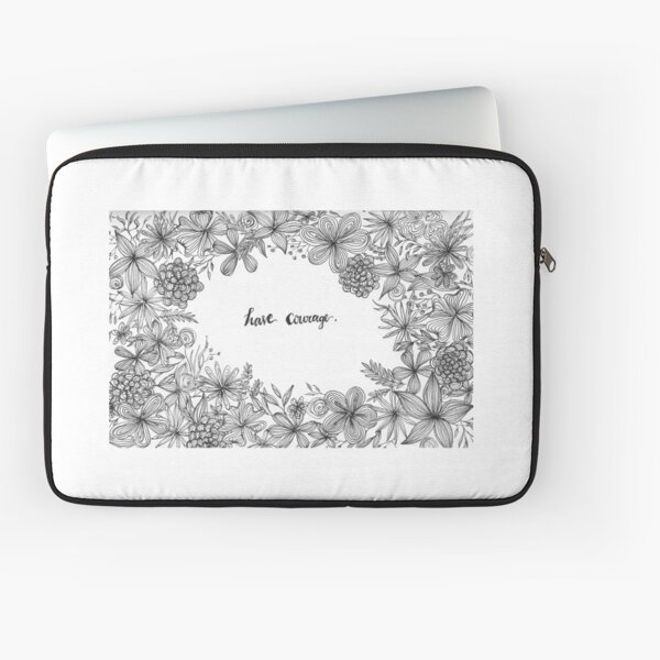 Have Courage  Laptop Sleeve