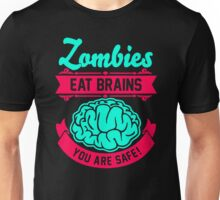 Zombies Eat Brains You Are Safe funny Unisex T-Shirt