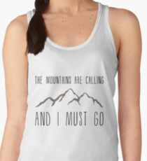 The Mountains Are Calling and I Must Go Women's Tank Top