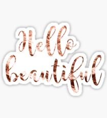 Hello beautiful rose gold Sticker
