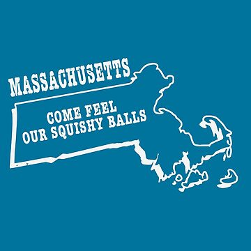 Massachusetts : Come Feel Our Squishy Balls by salju17