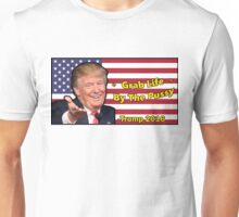 Trump, Grab Life by The Pussy. Unisex T-Shirt