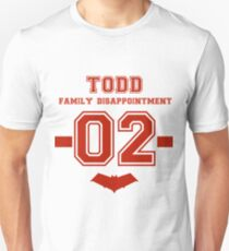 Todd - Family Disappointment  Unisex T-Shirt