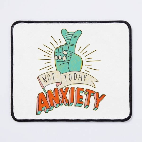 Not today anxiety Mouse Pad