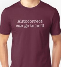 Autocorrect can go to h'ell Unisex T-Shirt
