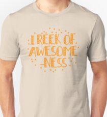 I reek of awesomeness Unisex T-Shirt