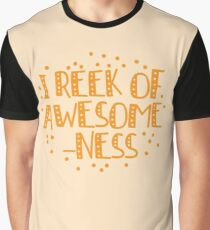 I reek of awesomeness Graphic T-Shirt