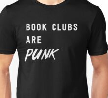 Book clubs are punk Unisex T-Shirt