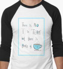 Putting the Tea into team Men's Baseball ¾ T-Shirt