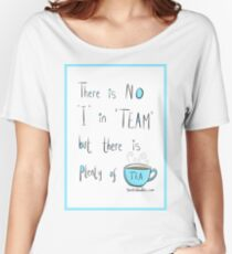 Putting the Tea into team Women's Relaxed Fit T-Shirt