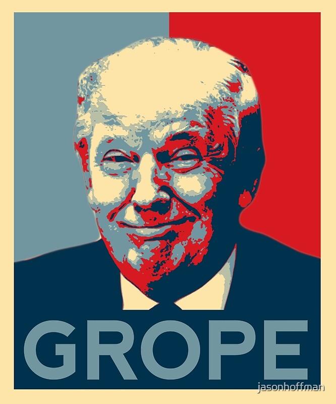 """Donald Trump Grope Poster. (Obama Hope Parody)"" Posters"