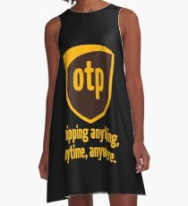 OTP - shipping anything, anytime, anywhere A-Line Dress