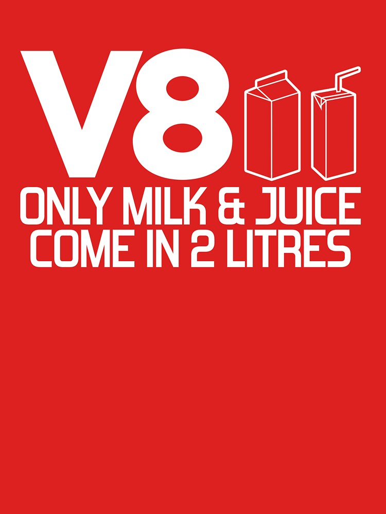 TShirtGifter presents: V8 - Only milk & juice come in 2 litres (1) | Unisex T-Shirt