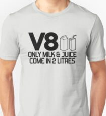 V8 - Only milk & juice come in 2 litres (2) Unisex T-Shirt