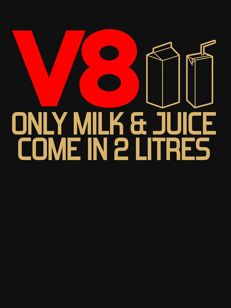 V8 - Only milk & juice come in 2 litres (3) | Unisex T-Shirt