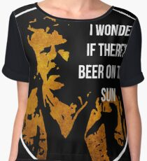 Zap Rowsdower - BEER QUOTE Chiffon Top