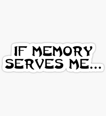 If memory serves me... Sticker