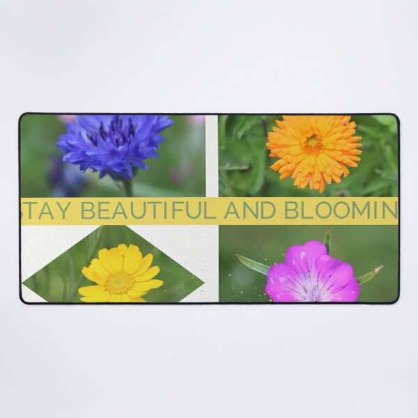 Stay Beautiful and Blooming Photo Collage by Christine aka stine1 Desk Mat