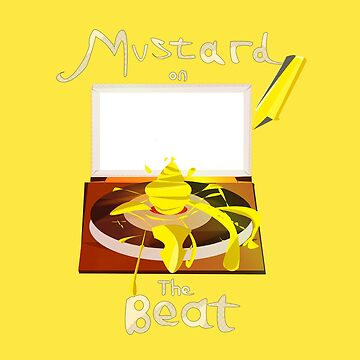 Mustard on the beat! by Fourtailed