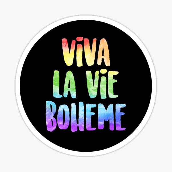 Viva La Vie Boheme! | RENT Sticker
