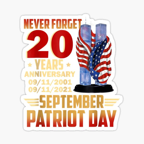 Never Forget Day Memorial 20th Anniversary 911 Patriotic Sticker
