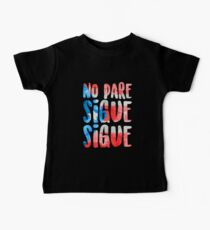 No Pare Sigue Sigue   In the Heights Baby Tee
