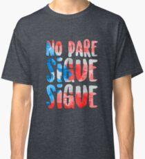 Keine Pare Sigue Sigue In den Höhen Classic T-Shirt