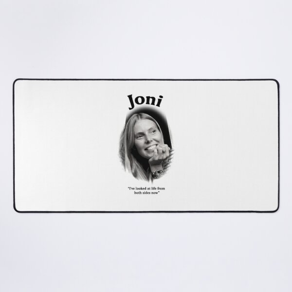 Joni... I've Looked At Life From Both Sides Now Desk Mat