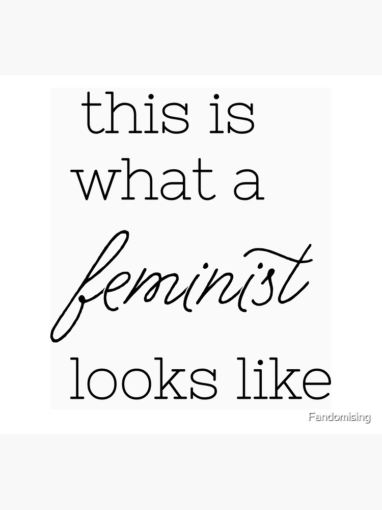 This Is What a Feminist Looks Like design by Fandomising